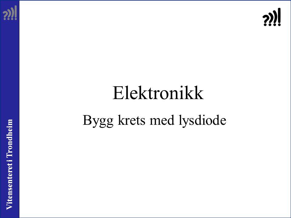 Vitensenteret i Trondheim Elektronikk Bygg krets med lysdiode