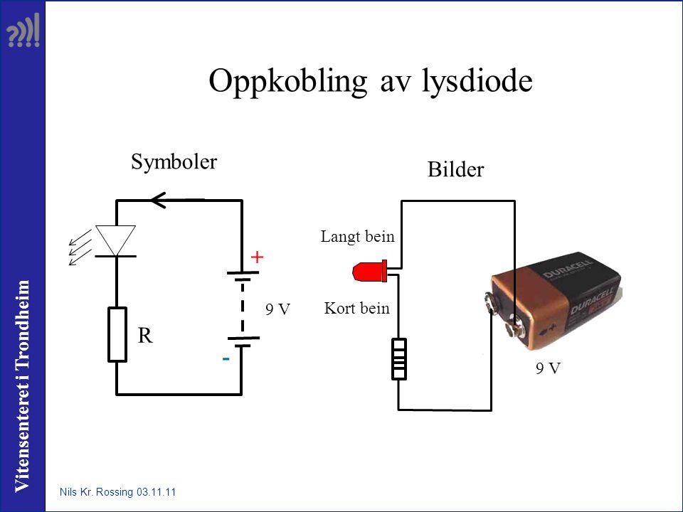 Vitensenteret i Trondheim Oppkobling av lysdiode R + - 9 V Symboler Kort bein Langt bein 9 V Bilder Nils Kr.