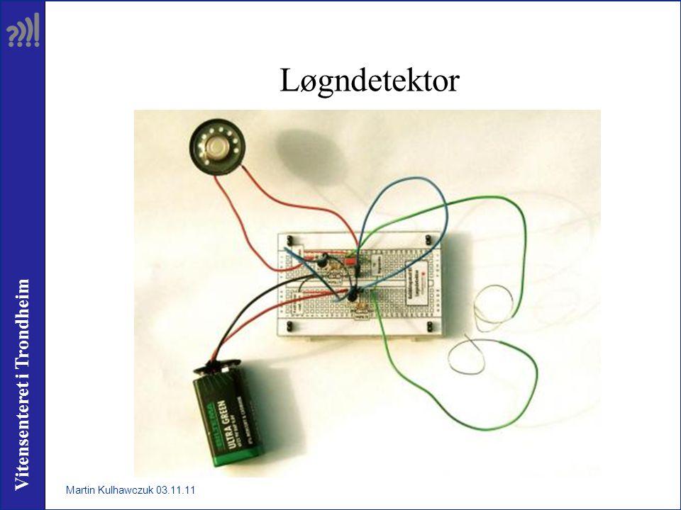 Vitensenteret i Trondheim Løgndetektor Martin Kulhawczuk 03.11.11