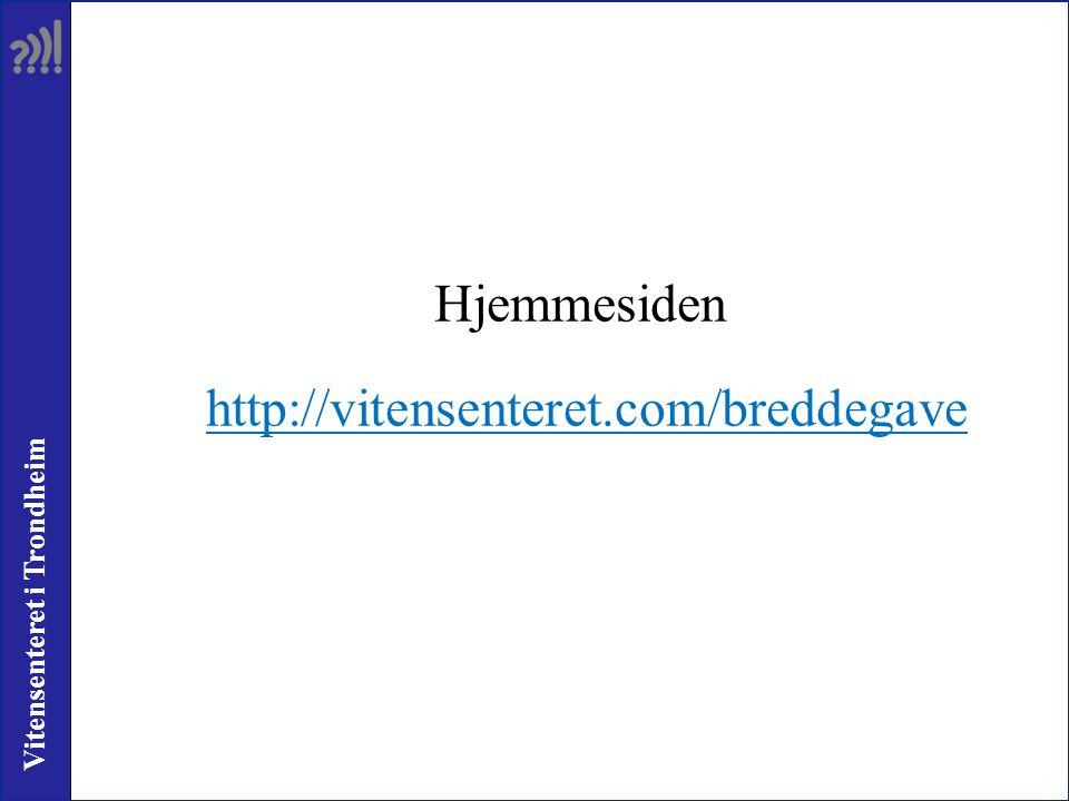 Vitensenteret i Trondheim Hjemmesiden http://vitensenteret.com/breddegave