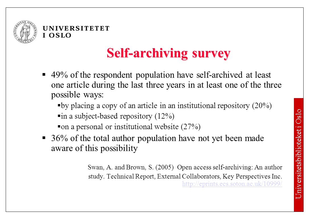 Universitetsbiblioteket i Oslo Self-archiving survey  49% of the respondent population have self-archived at least one article during the last three