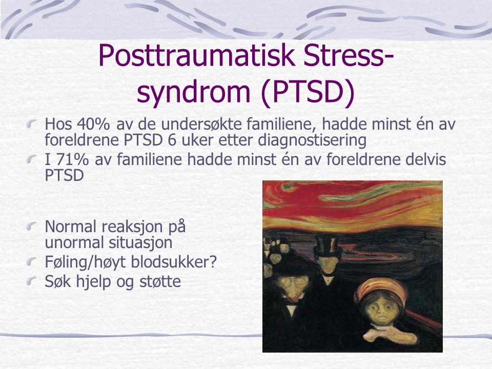 Hos 40% av de undersøkte familiene, hadde minst én av foreldrene PTSD 6 uker etter diagnostisering I 71% av familiene hadde minst én av foreldrene del