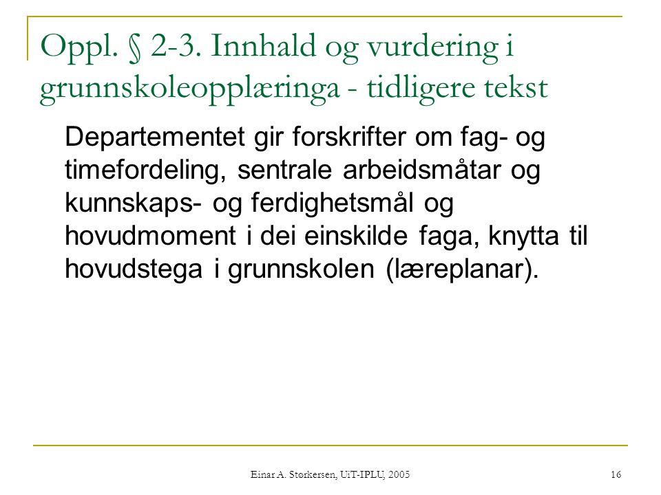 Einar A.Størkersen, UiT-IPLU, 2005 16 Oppl. § 2-3.