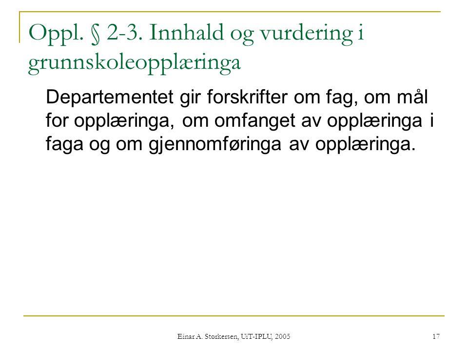 Einar A.Størkersen, UiT-IPLU, 2005 17 Oppl. § 2-3.