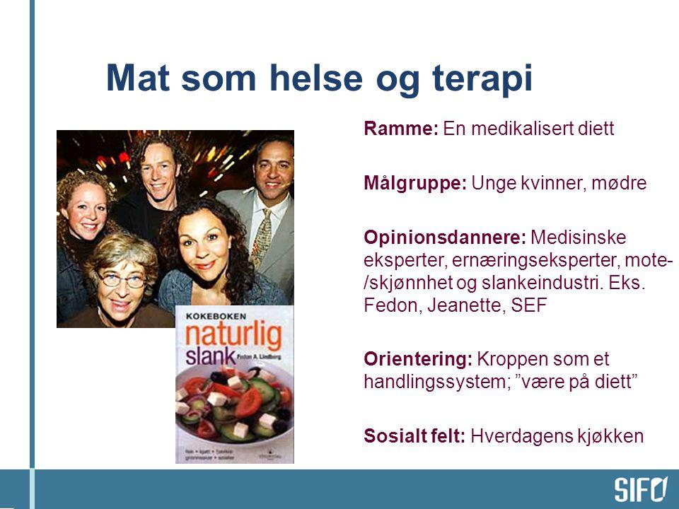 Ramme: En medikalisert diett Målgruppe: Unge kvinner, mødre Opinionsdannere: Medisinske eksperter, ernæringseksperter, mote- /skjønnhet og slankeindustri.