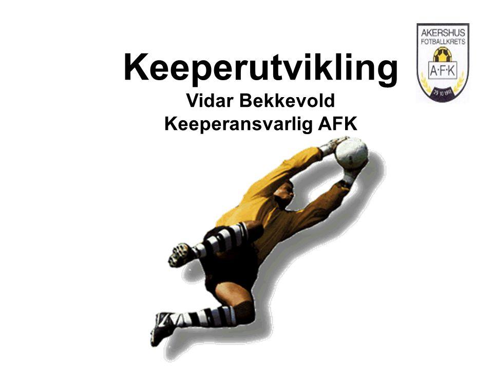 Keeperutvikling Vidar Bekkevold Keeperansvarlig AFK