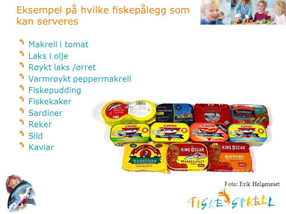 Eksempel på hvilke fiskepålegg som kan serveres Makrell i tomat Laks i olje Røykt laks /ørret Varmrøykt peppermakrell Fiskepudding Fiskekaker Sardiner
