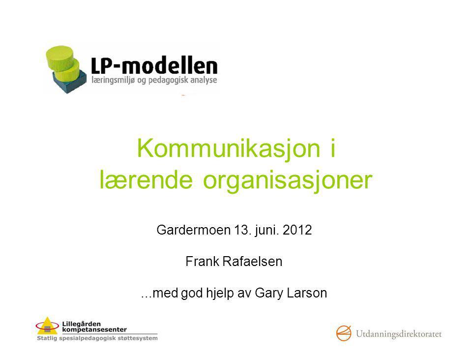 Kommunikasjon i lærende organisasjoner Gardermoen 13.