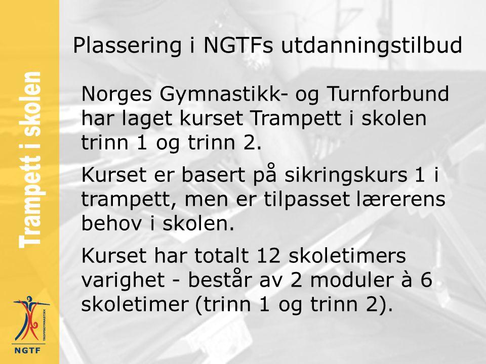 Plassering i NGTFs utdanningstilbud Norges Gymnastikk- og Turnforbund har laget kurset Trampett i skolen trinn 1 og trinn 2. Kurset er basert på sikri