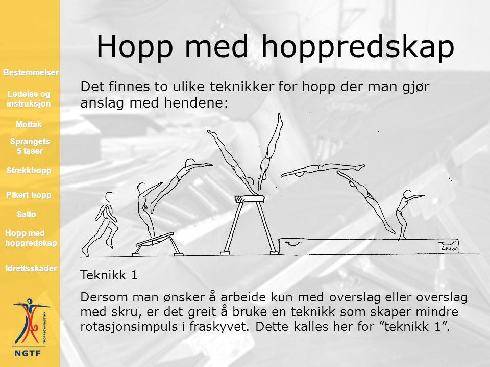 Hopp med hoppredskap Det finnes to ulike teknikker for hopp der man gjør anslag med hendene: Teknikk 1 Dersom man ønsker å arbeide kun med overslag el