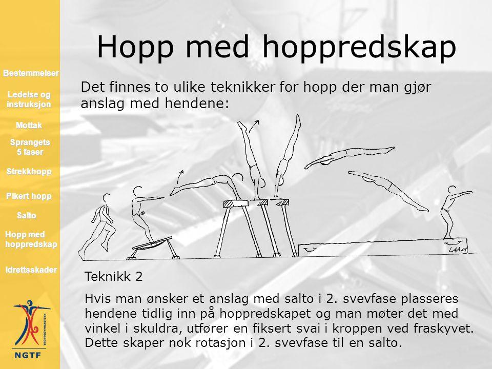Hopp med hoppredskap Teknikk 2 Hvis man ønsker et anslag med salto i 2. svevfase plasseres hendene tidlig inn på hoppredskapet og man møter det med vi
