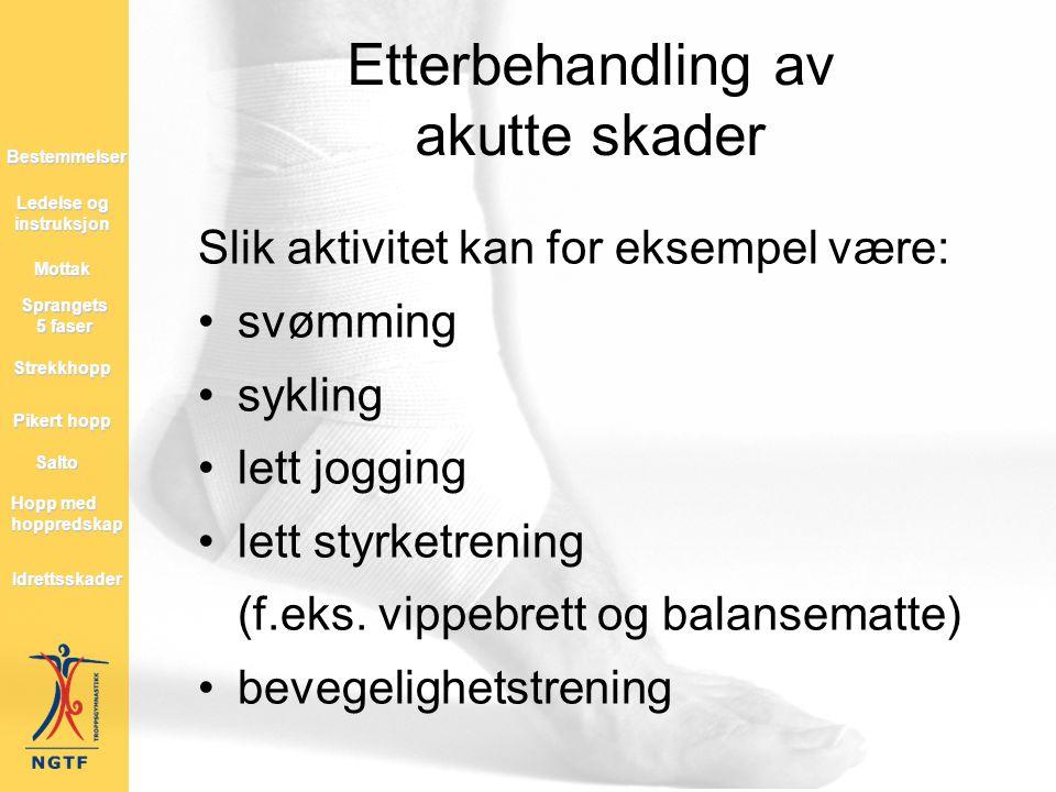 Slik aktivitet kan for eksempel være: •svømming •sykling •lett jogging •lett styrketrening (f.eks. vippebrett og balansematte) •bevegelighetstrening E