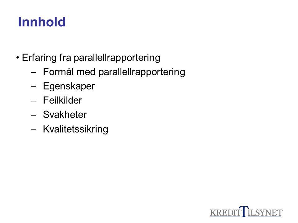 Innhold •Kapitaldekningsrapportering i 2007 – Endringer – Midlertidig løsning – Nye rapporteringsskjemaer – Basel I – Nye rapporteringsskjemaer – Basel II – Rapportering etter Basel I – Rapportering etter Basel II – Innsendelse – Valg av metode i 2007