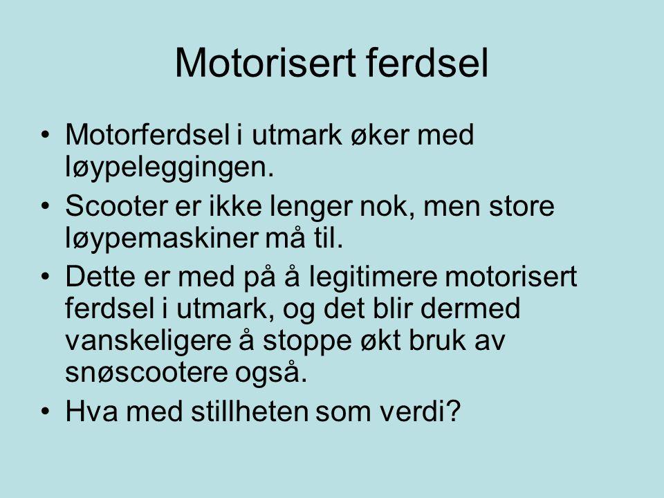 Motorisert ferdsel •Motorferdsel i utmark øker med løypeleggingen.