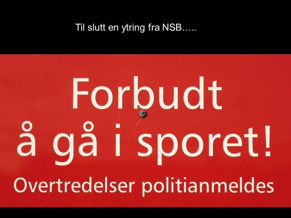 Til slutt en ytring fra NSB…..