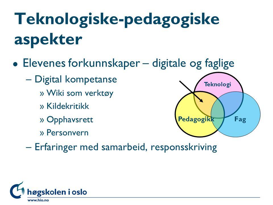 Teknologiske-pedagogiske aspekter l Elevenes forkunnskaper – digitale og faglige –Digital kompetanse »Wiki som verktøy »Kildekritikk »Opphavsrett »Personvern –Erfaringer med samarbeid, responsskriving Teknologi PedagogikkFag