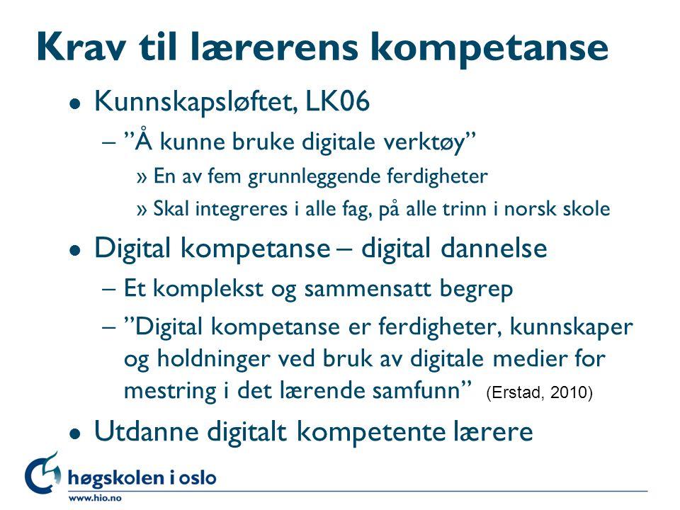 """Krav til lærerens kompetanse l Kunnskapsløftet, LK06 –""""Å kunne bruke digitale verktøy"""" »En av fem grunnleggende ferdigheter »Skal integreres i alle fa"""