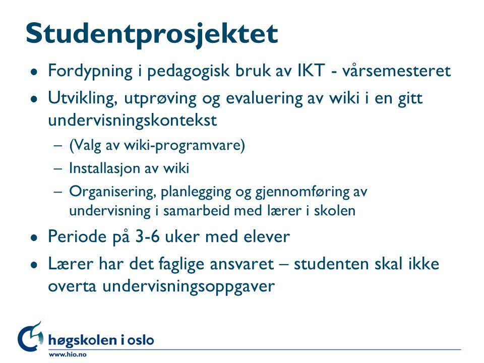 Studentprosjektet l Fordypning i pedagogisk bruk av IKT - vårsemesteret l Utvikling, utprøving og evaluering av wiki i en gitt undervisningskontekst –