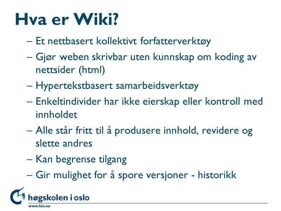 Hva er Wiki? –Et nettbasert kollektivt forfatterverktøy –Gjør weben skrivbar uten kunnskap om koding av nettsider (html) –Hypertekstbasert samarbeidsv