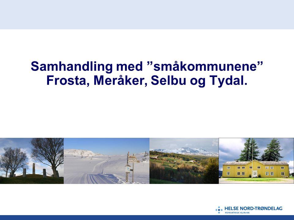 """Samhandling med """"småkommunene"""" Frosta, Meråker, Selbu og Tydal."""