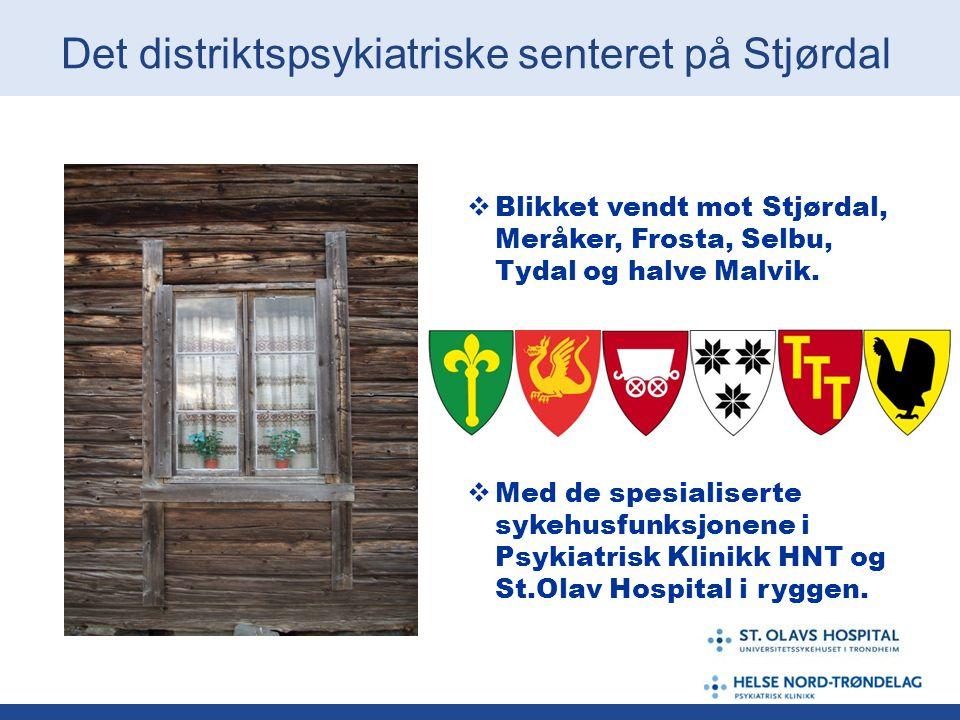 Det distriktspsykiatriske senteret på Stjørdal  Blikket vendt mot Stjørdal, Meråker, Frosta, Selbu, Tydal og halve Malvik.