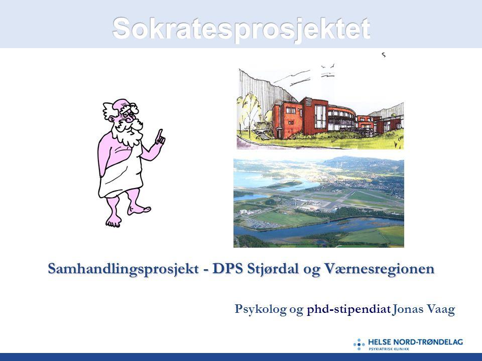 Samhandlingsprosjekt - DPS Stjørdal og Værnesregionen Psykolog og phd-stipendiat Jonas Vaag