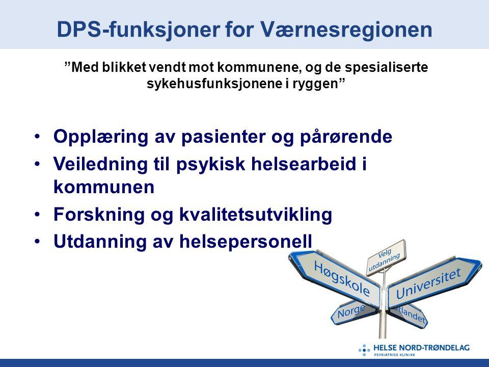 """DPS-funksjoner for Værnesregionen """"Med blikket vendt mot kommunene, og de spesialiserte sykehusfunksjonene i ryggen"""" •Opplæring av pasienter og pårøre"""