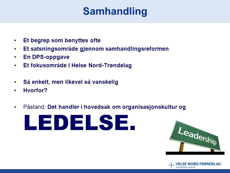 •Et begrep som benyttes ofte •Et satsningsområde gjennom samhandlingsreformen •En DPS-oppgave •Et fokusområde i Helse Nord-Trøndelag •Så enkelt, men l