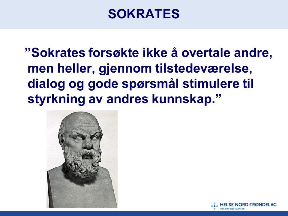 Sokrates forsøkte ikke å overtale andre, men heller, gjennom tilstedeværelse, dialog og gode spørsmål stimulere til styrkning av andres kunnskap. SOKRATES