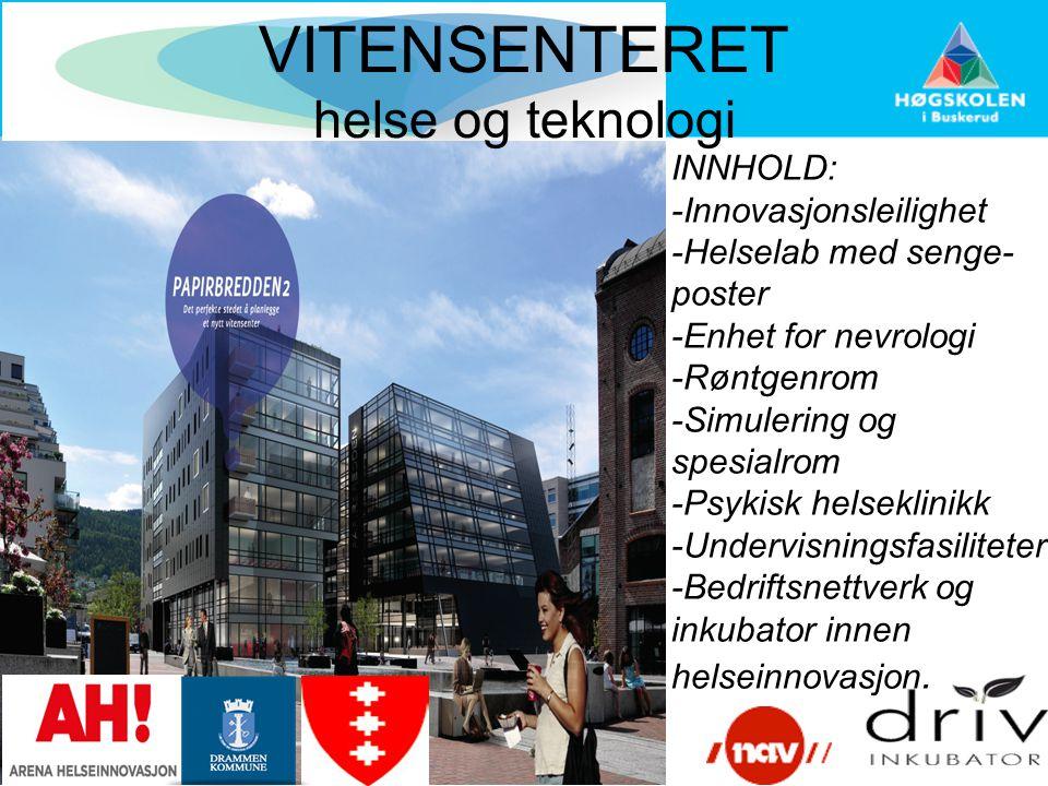 VITENSENTERET helse og teknologi INNHOLD: -Innovasjonsleilighet -Helselab med senge- poster -Enhet for nevrologi -Røntgenrom -Simulering og spesialrom