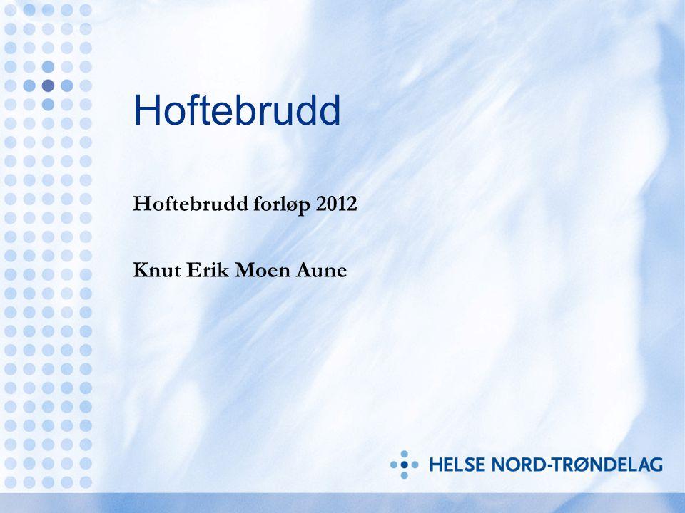 Hoftebrudd Hoftebrudd forløp 2012 Knut Erik Moen Aune