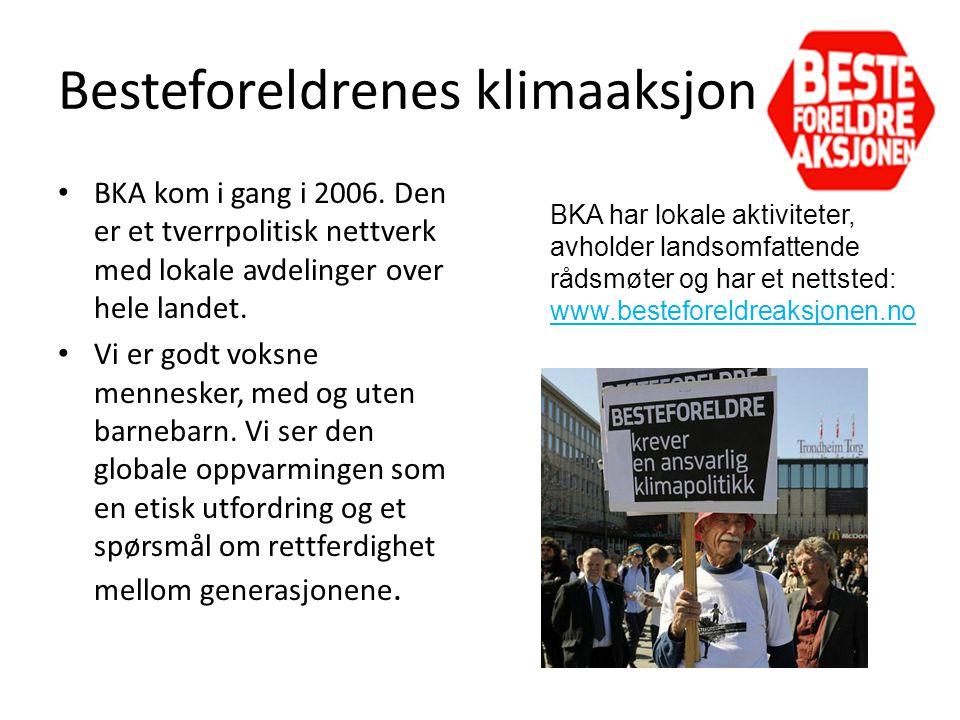 Besteforeldrenes klimaaksjon • BKA kom i gang i 2006.