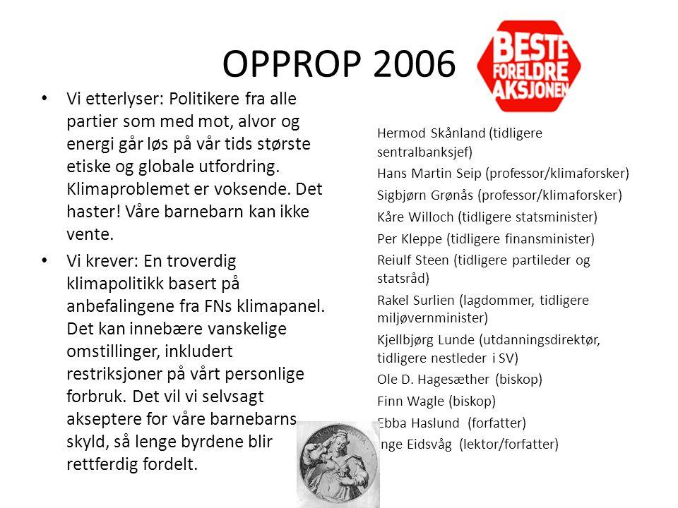 OPPROP 2006 • Vi etterlyser: Politikere fra alle partier som med mot, alvor og energi går løs på vår tids største etiske og globale utfordring.