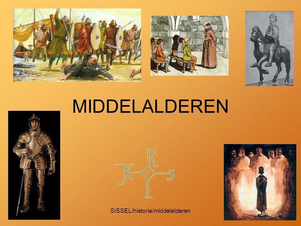 SISSEL/historie/middelalderen MIDDELALDEREN