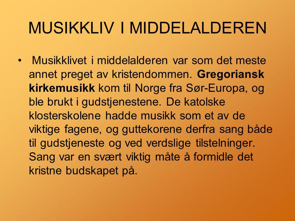 MUSIKKLIV I MIDDELALDEREN • Musikklivet i middelalderen var som det meste annet preget av kristendommen.