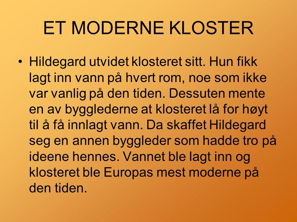 ET MODERNE KLOSTER •Hildegard utvidet klosteret sitt.