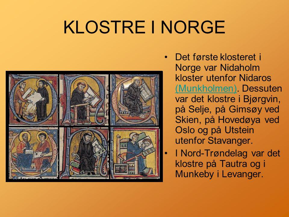 KLOSTRE I NORGE •Det første klosteret i Norge var Nidaholm kloster utenfor Nidaros (Munkholmen).