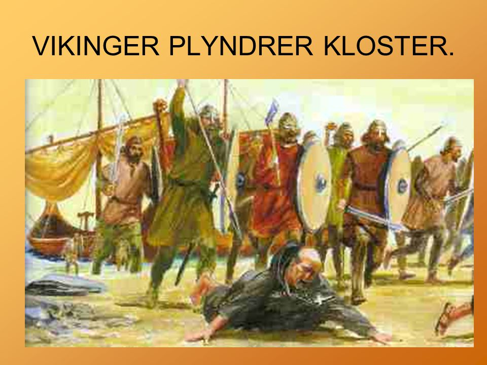 VIKINGER PLYNDRER KLOSTER.