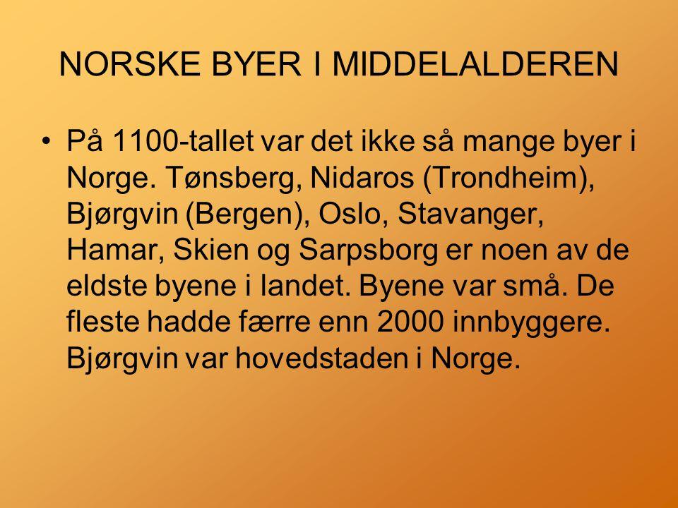NORSKE BYER I MIDDELALDEREN •På 1100-tallet var det ikke så mange byer i Norge.