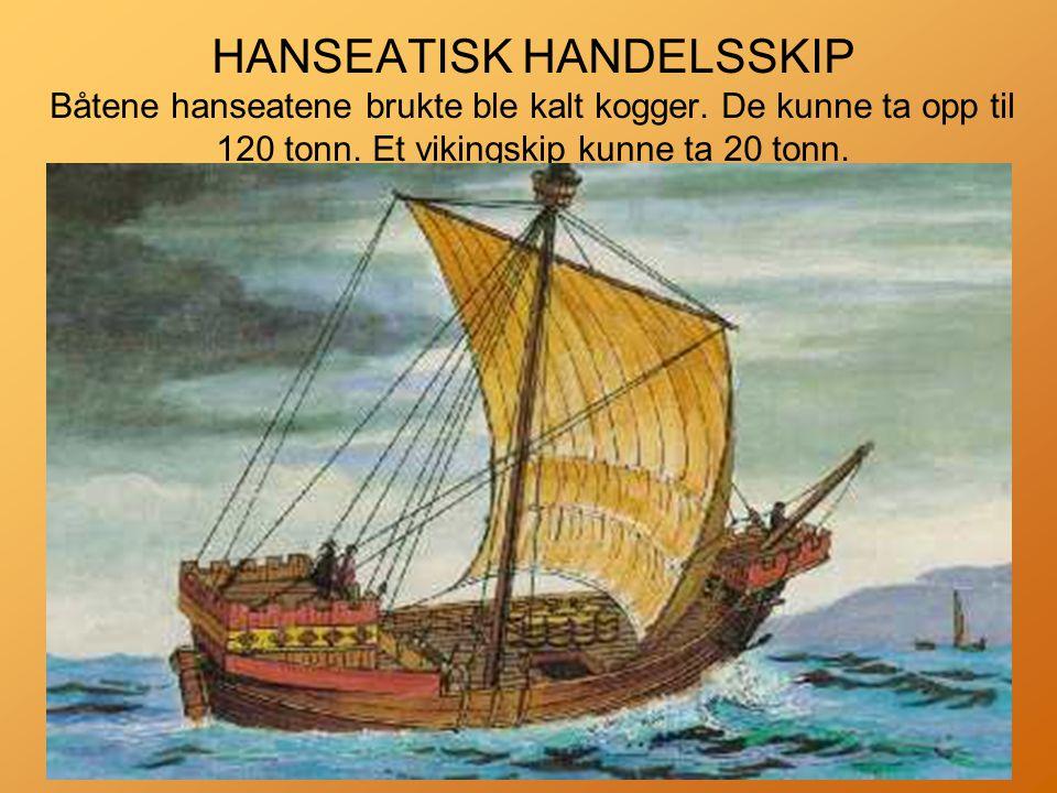 HANSEATISK HANDELSSKIP Båtene hanseatene brukte ble kalt kogger.