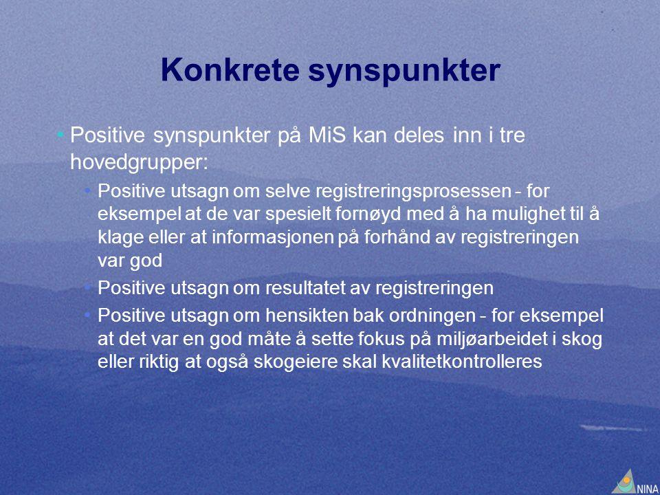 Konkrete synspunkter • Positive synspunkter på MiS kan deles inn i tre hovedgrupper: • Positive utsagn om selve registreringsprosessen - for eksempel