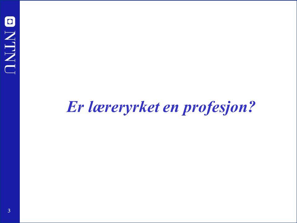 3 Er læreryrket en profesjon?
