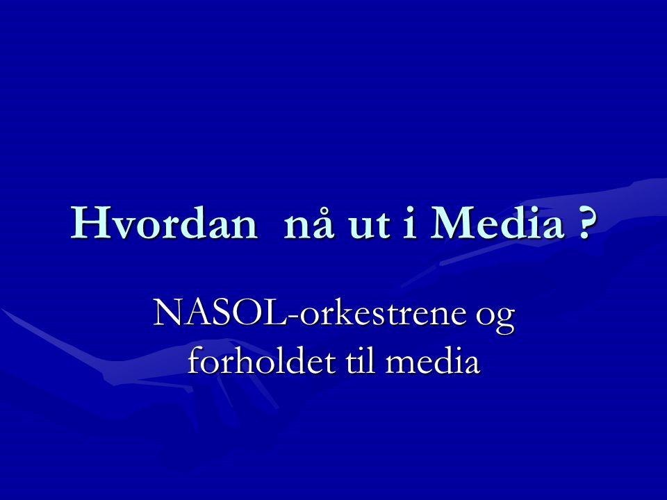 Hvordan nå ut i Media NASOL-orkestrene og forholdet til media