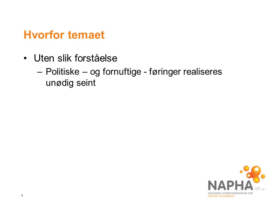 25 Husk – og bruk: •napha.no •psykiskhelsearbeid.no