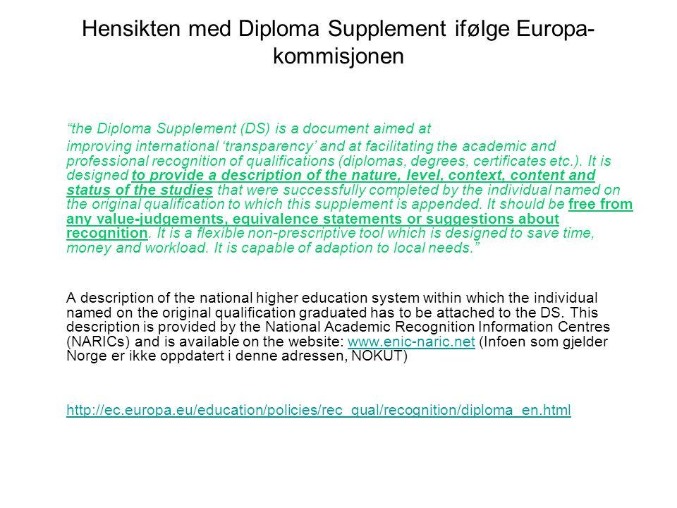 """Hensikten med Diploma Supplement ifølge Europa- kommisjonen """"the Diploma Supplement (DS) is a document aimed at improving international 'transparency'"""