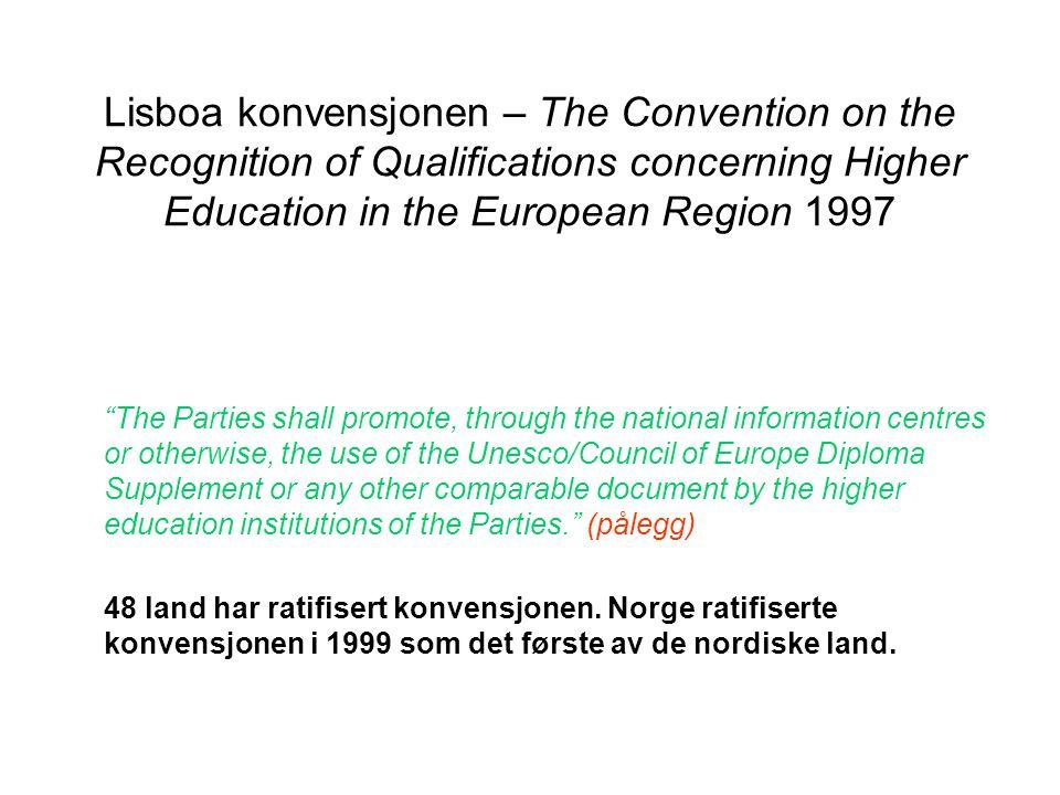 Implementeringen av Diploma Supplement I Norge Katalysator: UNESCOs verdenskonferanse i 1998 I mai 1999, brev fra departementet til lærestedene: Diploma Supplement skulle være innført i løpet av 2001.