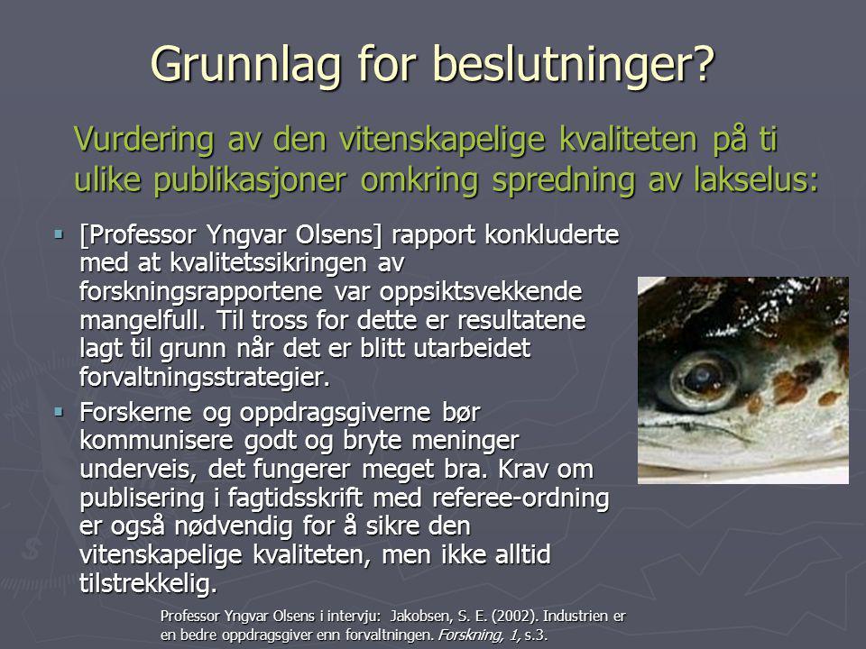 Grunnlag for beslutninger?  [Professor Yngvar Olsens] rapport konkluderte med at kvalitetssikringen av forskningsrapportene var oppsiktsvekkende mang