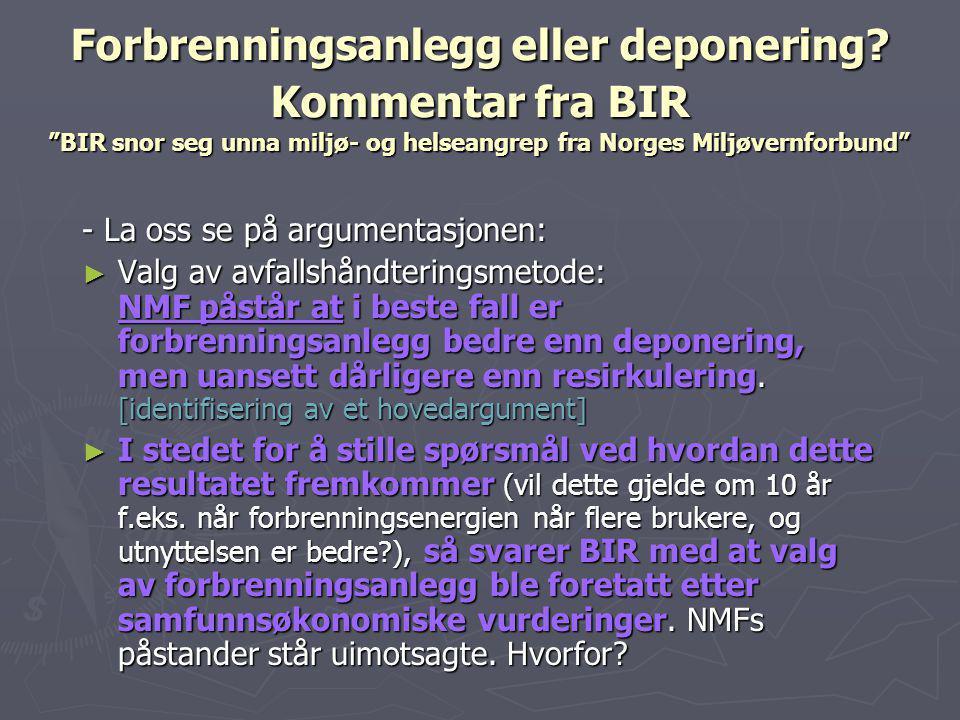 """Forbrenningsanlegg eller deponering? Kommentar fra BIR """"BIR snor seg unna miljø- og helseangrep fra Norges Miljøvernforbund"""" - La oss se på argumentas"""