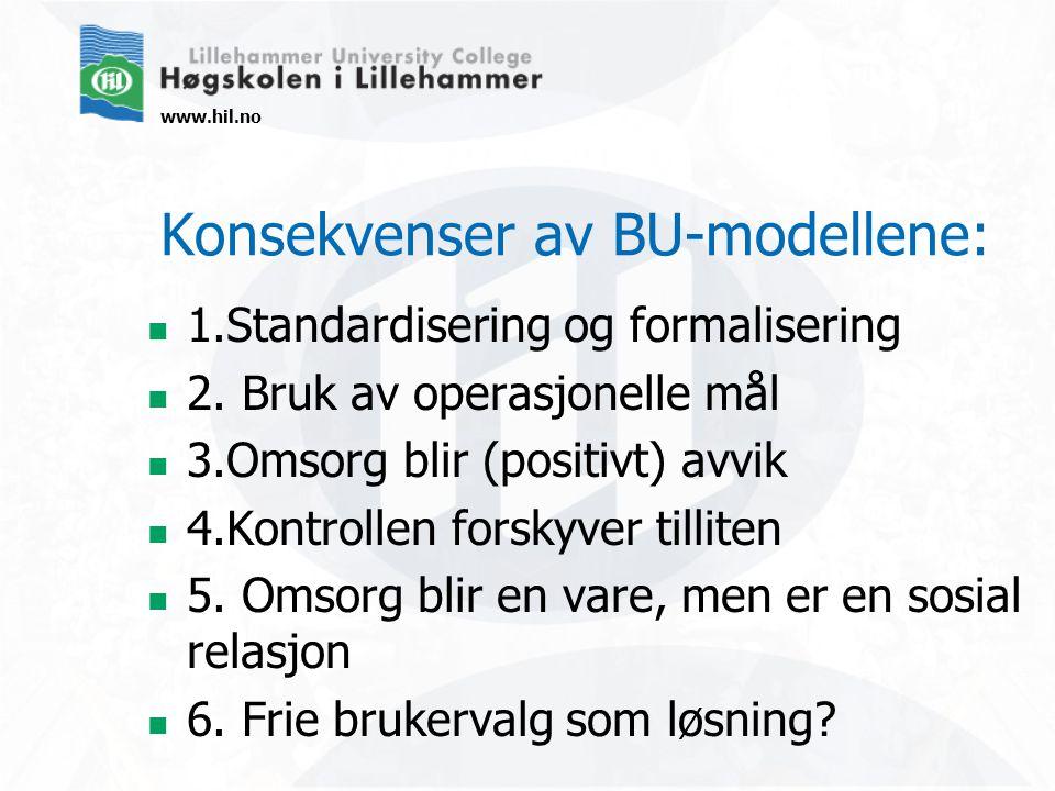 www.hil.no Konsekvenser av BU-modellene:  1.Standardisering og formalisering  2.