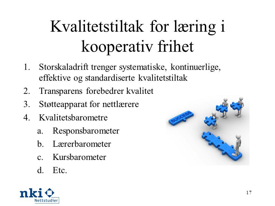 Kvalitetstiltak for læring i kooperativ frihet 1.Storskaladrift trenger systematiske, kontinuerlige, effektive og standardiserte kvalitetstiltak 2.Tra
